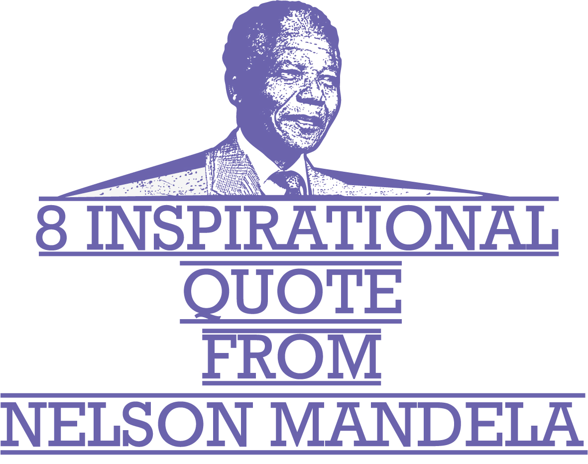8 Inspirational Quotes from Nelson Mandela
