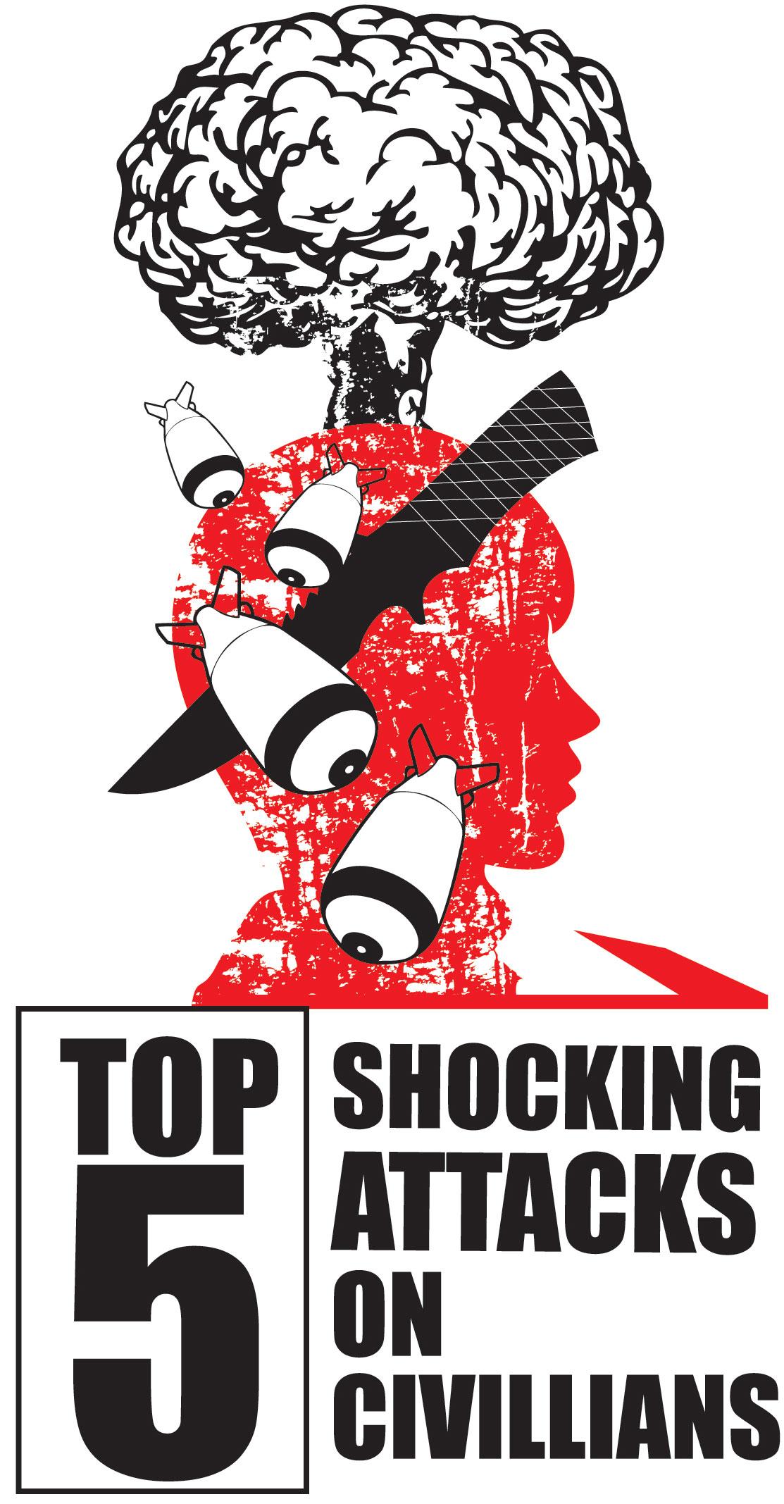 TOPFiveShockingAttacksonCivillians_01